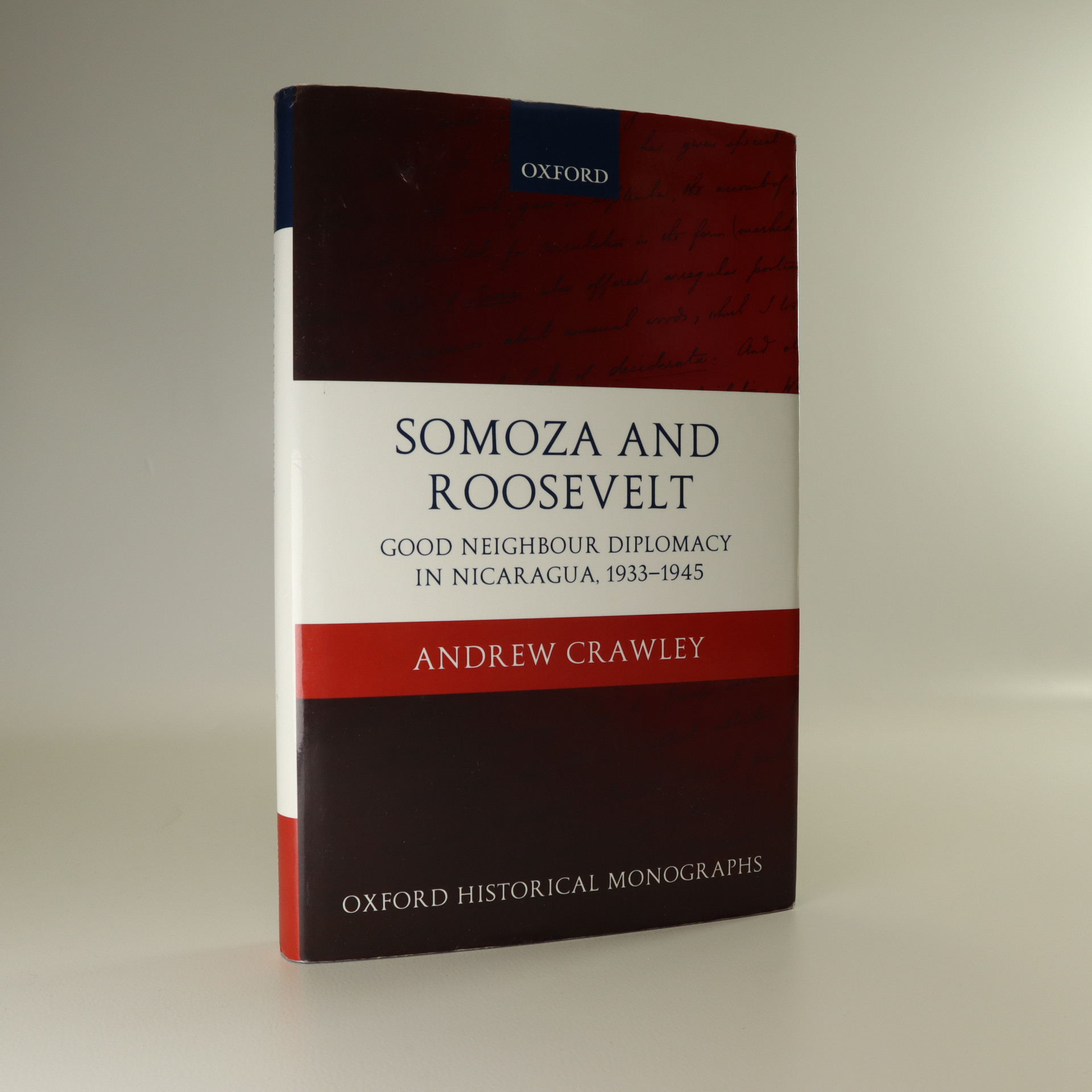antikvární kniha Somoza and Roosevelt. Good neighbour diplomacy in Nicaragua, 1933-1945, 2007
