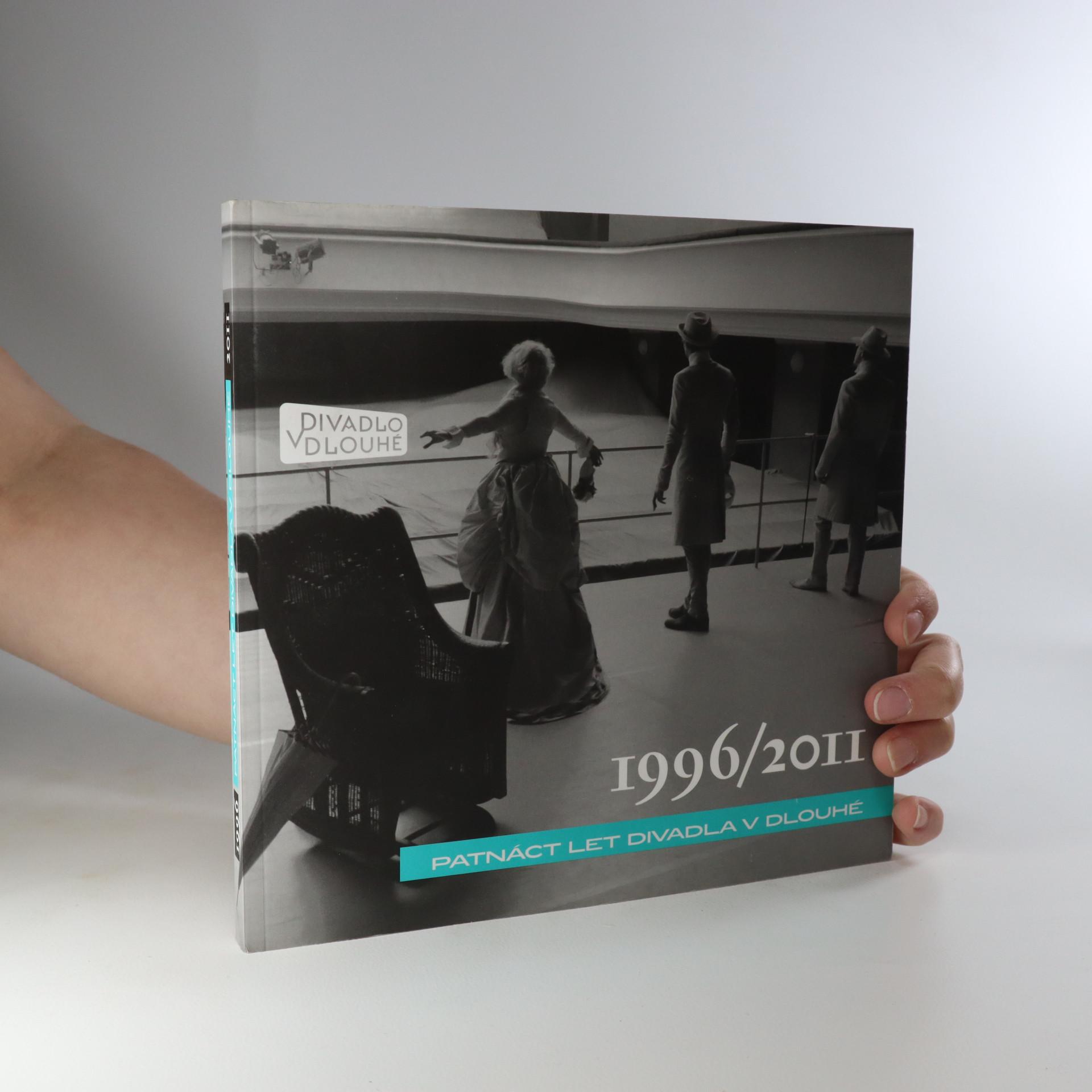 antikvární kniha Patnáct let Divadla v Dlouhé 1996-2011, 2011