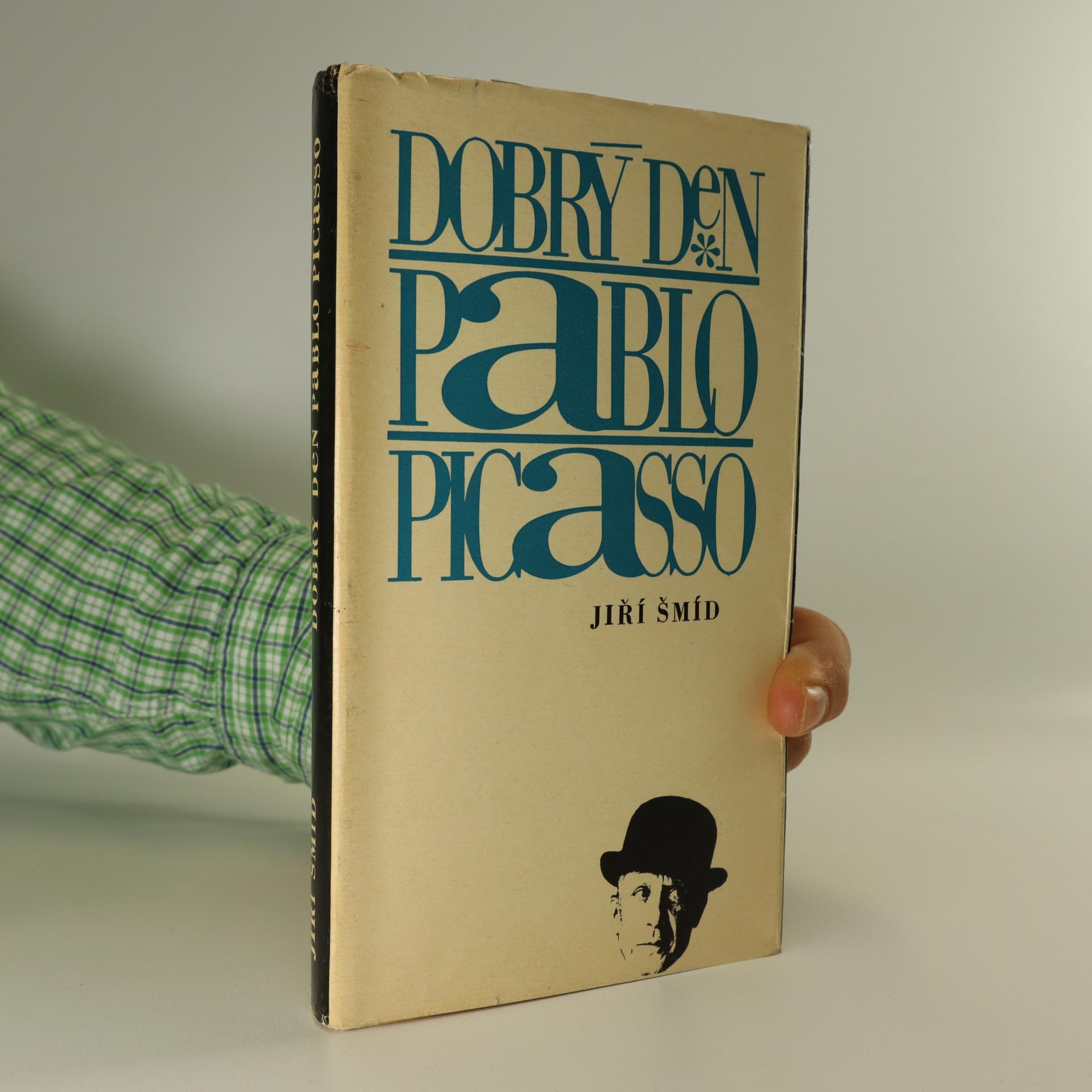 antikvární kniha Dobrý den Pablo Picasso. Úvahy sebrané cestou., 1967