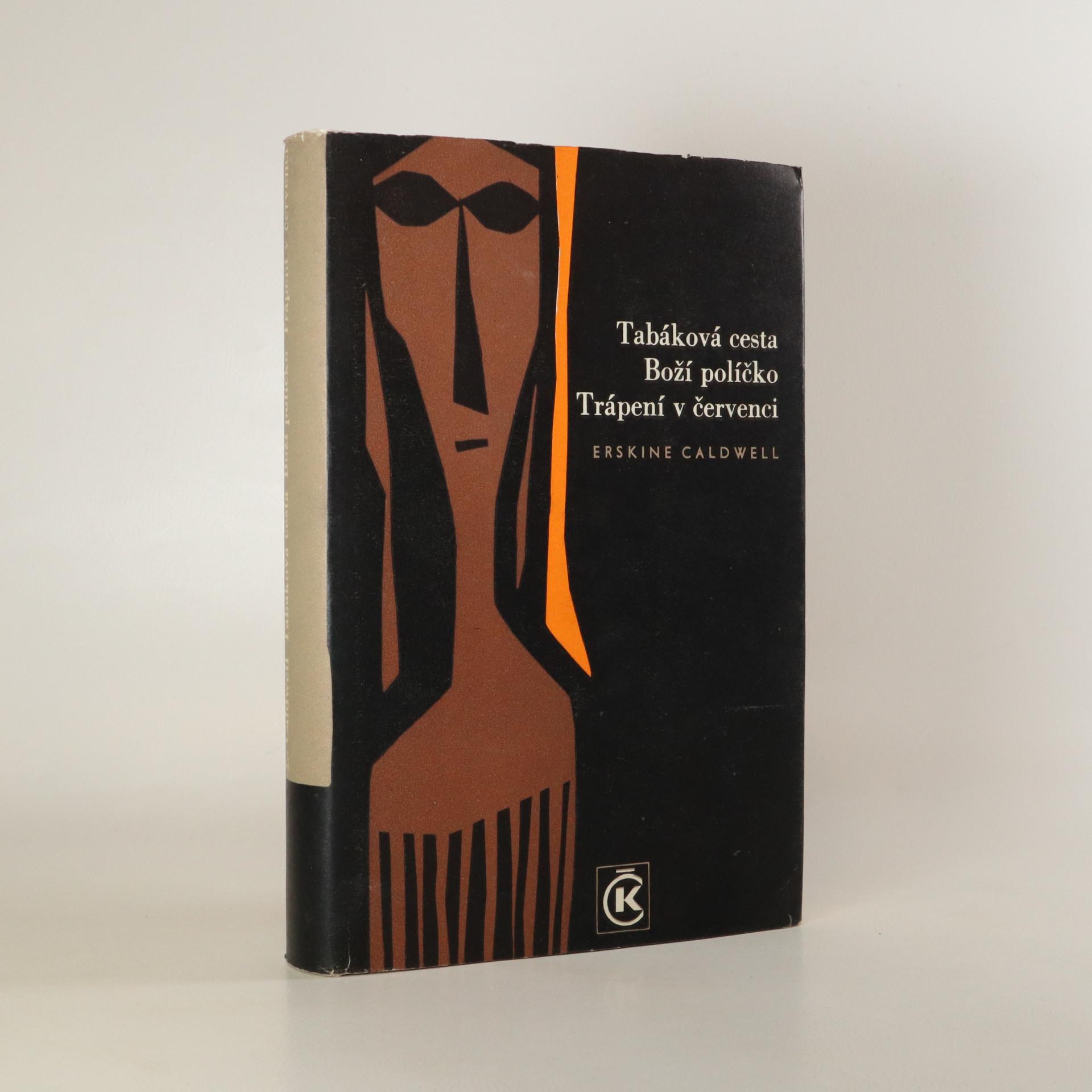 antikvární kniha Tabáková cesta. Boží políčko. Trápení v červenci, 1966