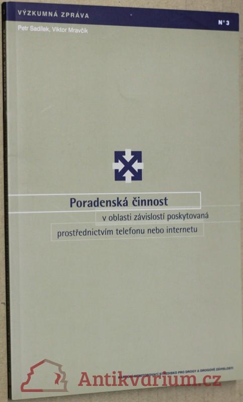 antikvární kniha Poradenská činnost v oblasti závislostí poskytovaná prostřednictvím telefonu nebo internetu, 2006