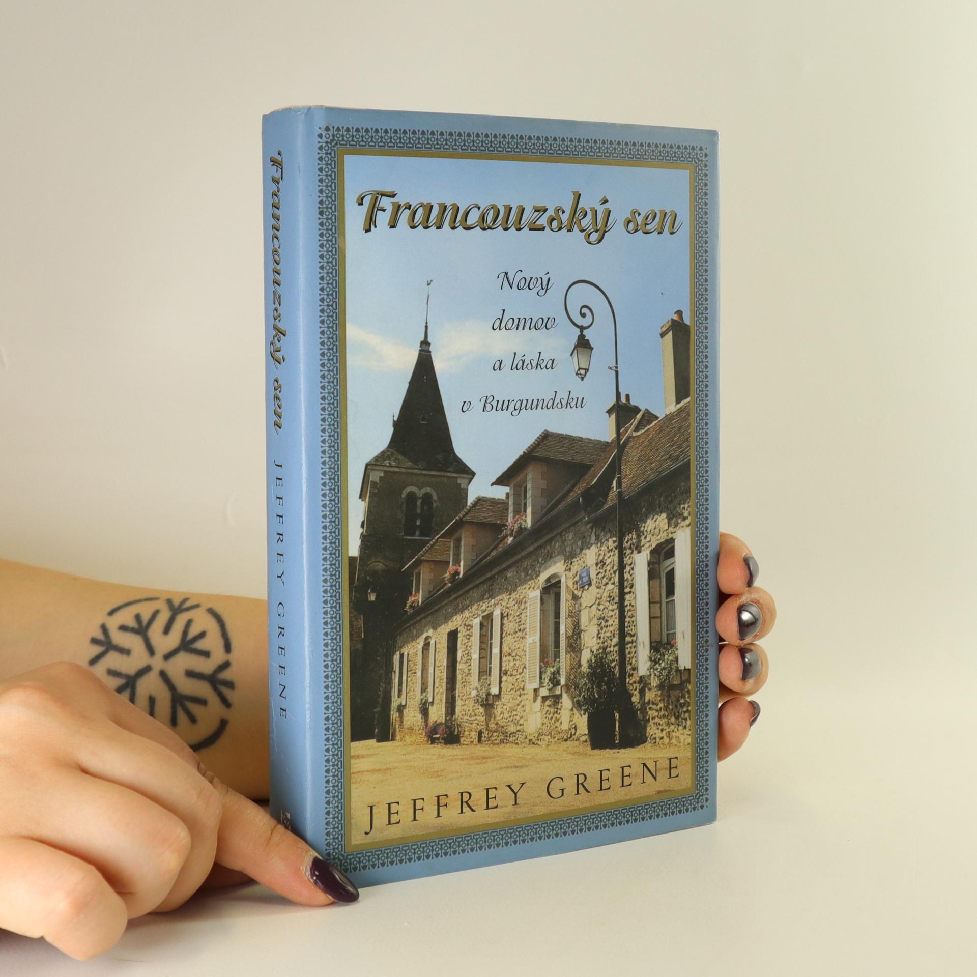 antikvární kniha Francouzský sen. Nový domov a láska v Burgundsku, 2004