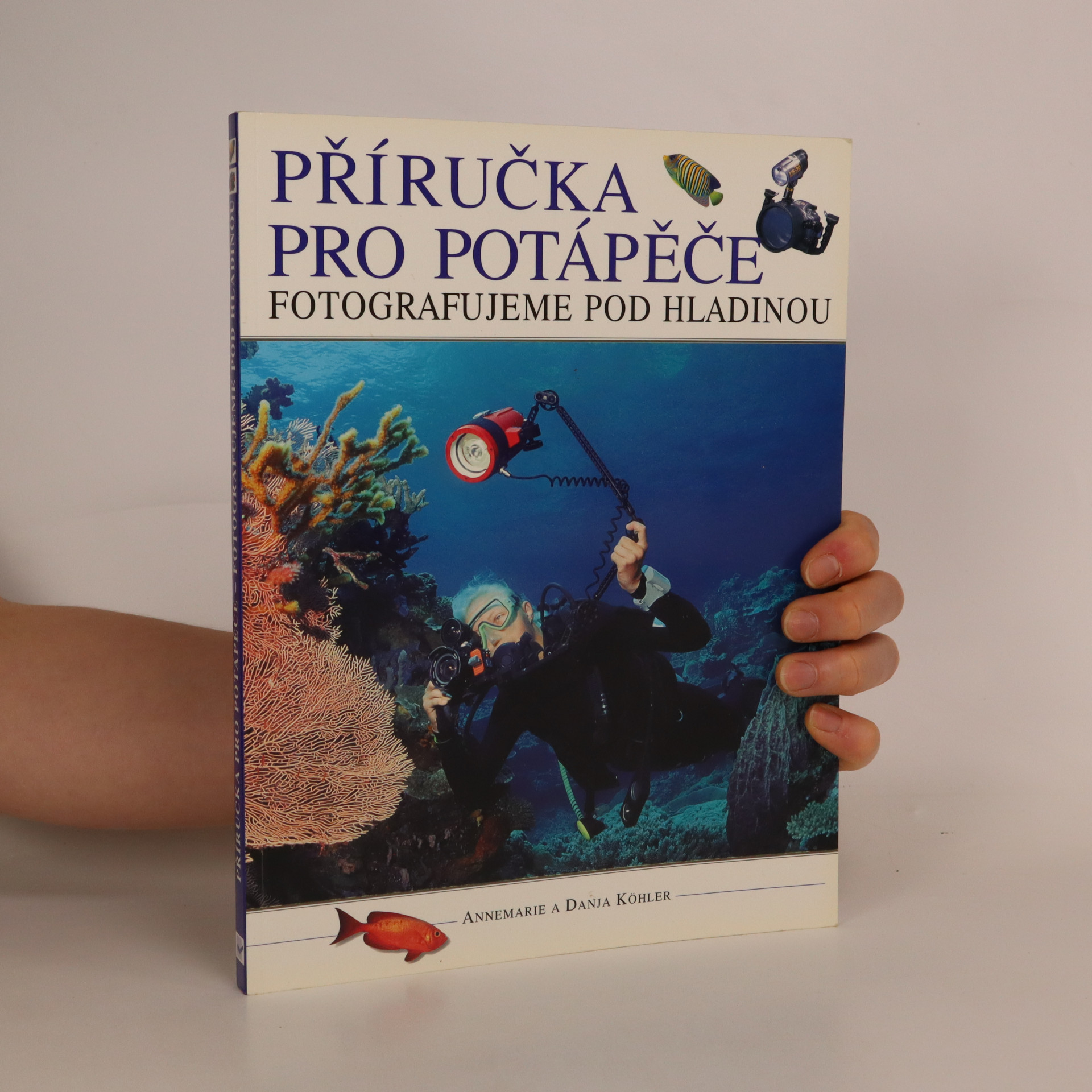 antikvární kniha Příručka pro potápěče. Fotografujeme pod hladinou, 2004
