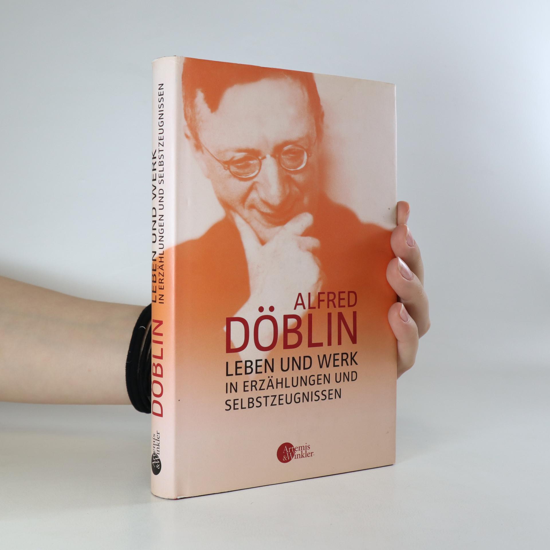 antikvární kniha Alfred Döblin. Leben und Werk in Erzählungen und Selbstzeugnissen, neuveden