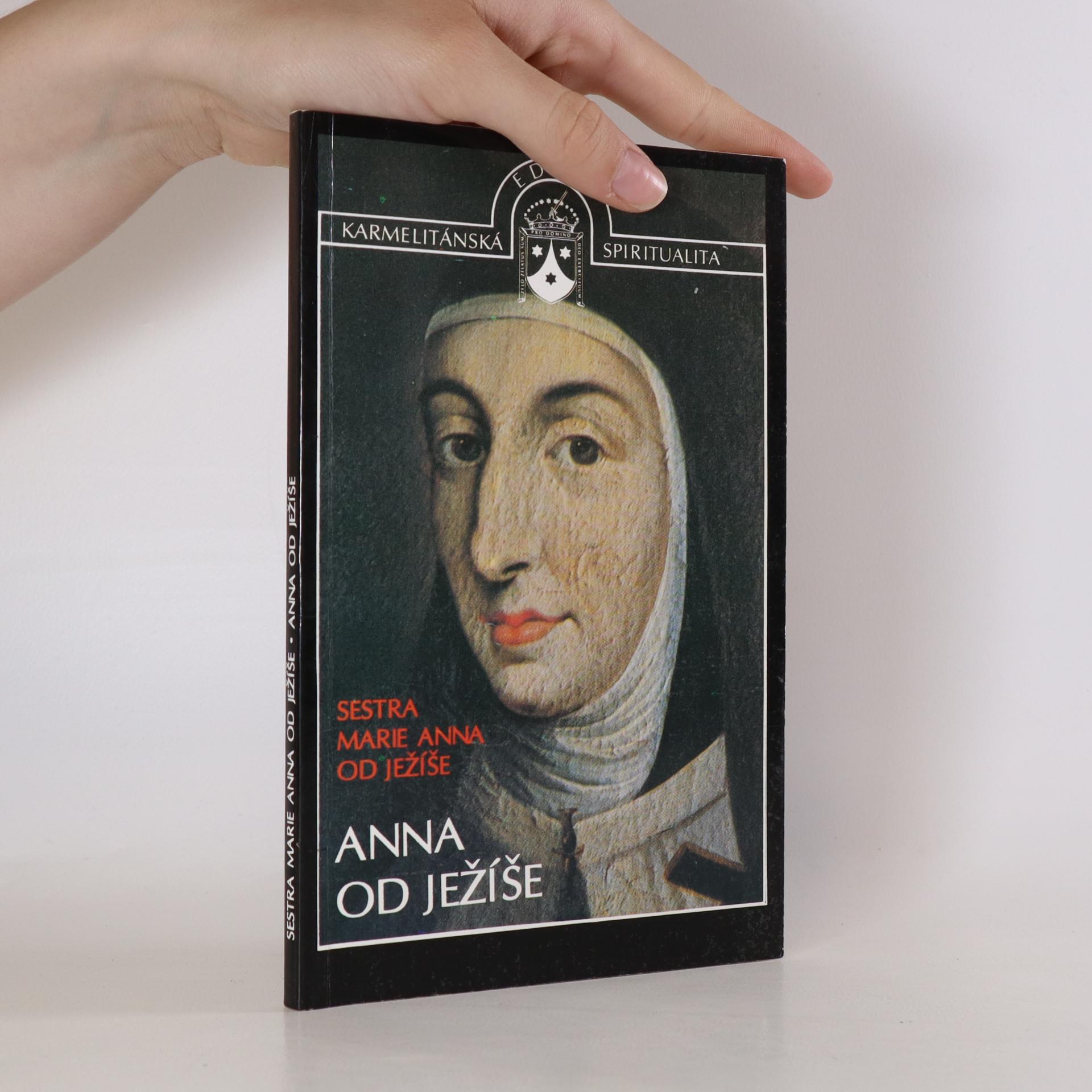 antikvární kniha Anna od Ježíše. Zakladatelka Karmelu ve Francii a v Belgii, 1993