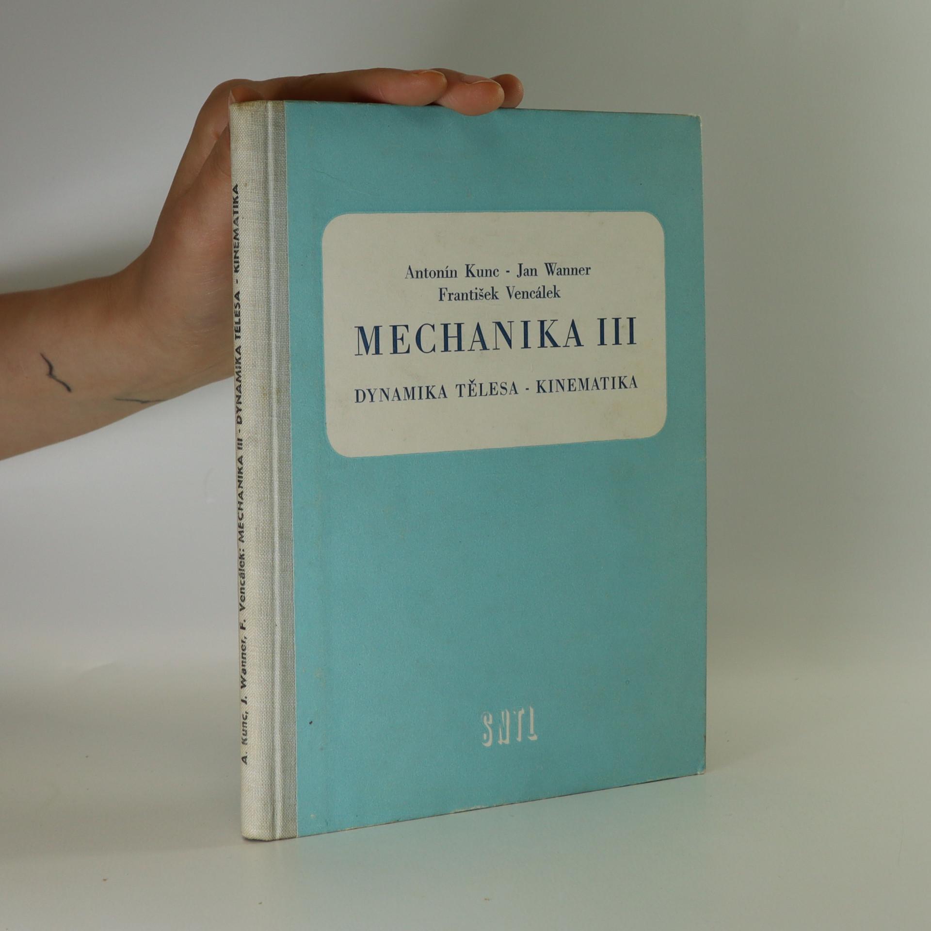 antikvární kniha Mechanika III. Dynamika tělesa - kinematika, 1957