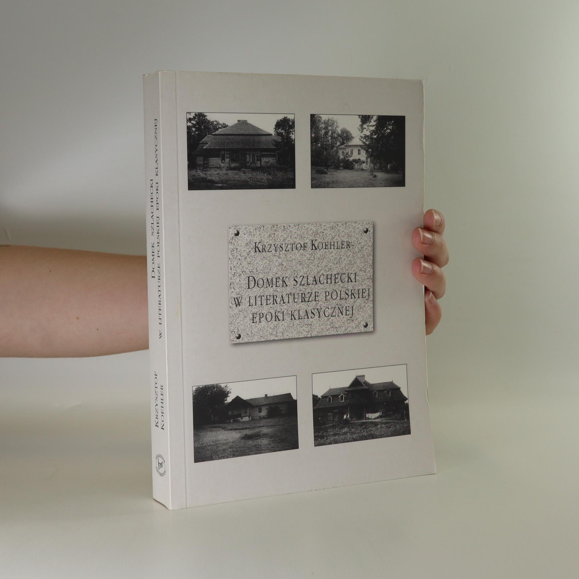 antikvární kniha Domek szlachecki w literaturze polskiej epoki klasycznej, 2005