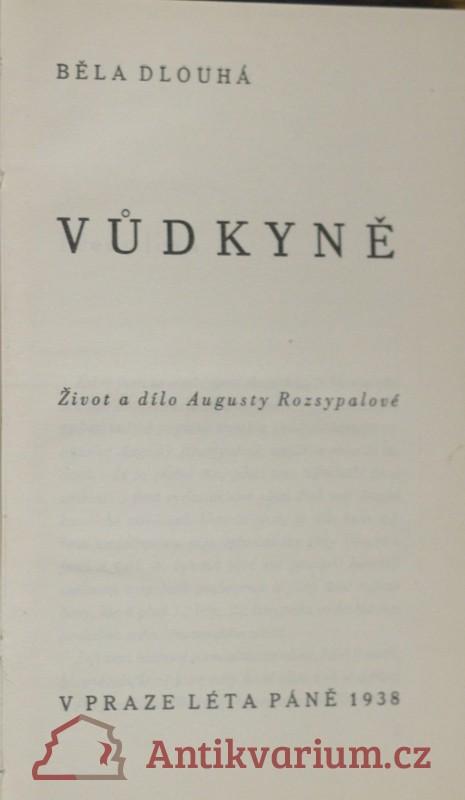 antikvární kniha Vůdkyně : život a dílo Augusty Rozsypalové, předsedkyně Svazu čsl. katolických žen a dívek, 1938