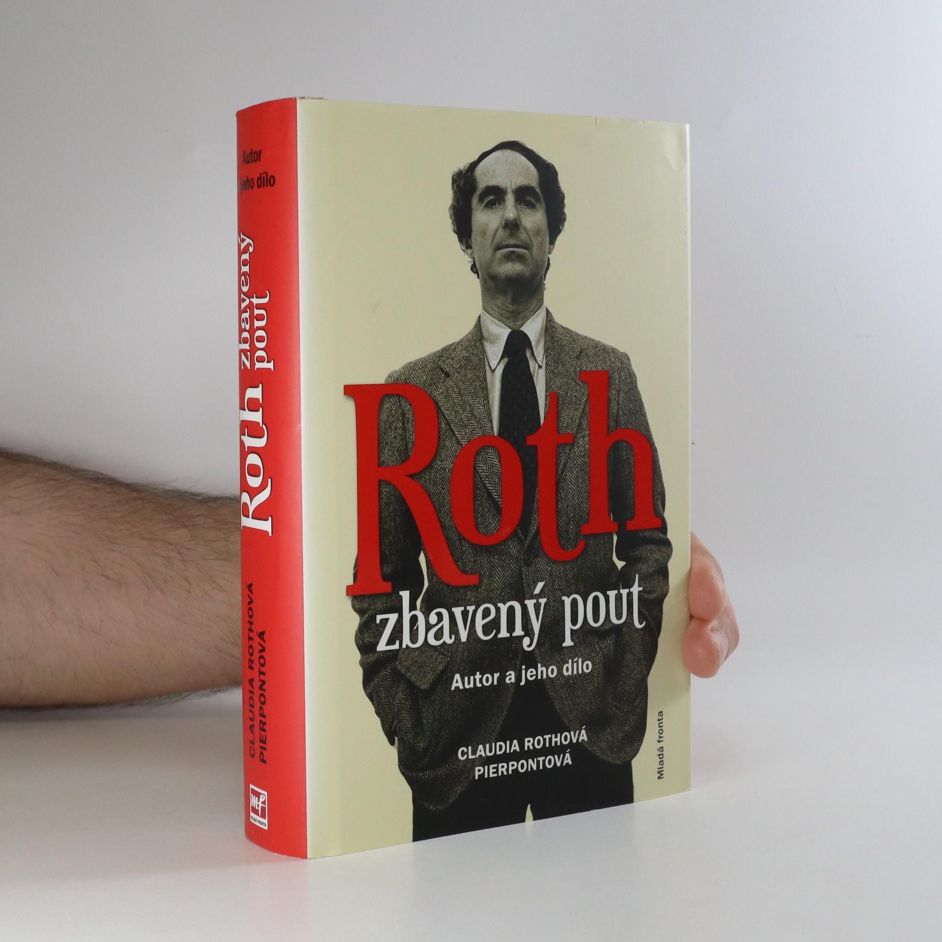 antikvární kniha Roth zbavený pout. Autor a jeho dílo, 2015
