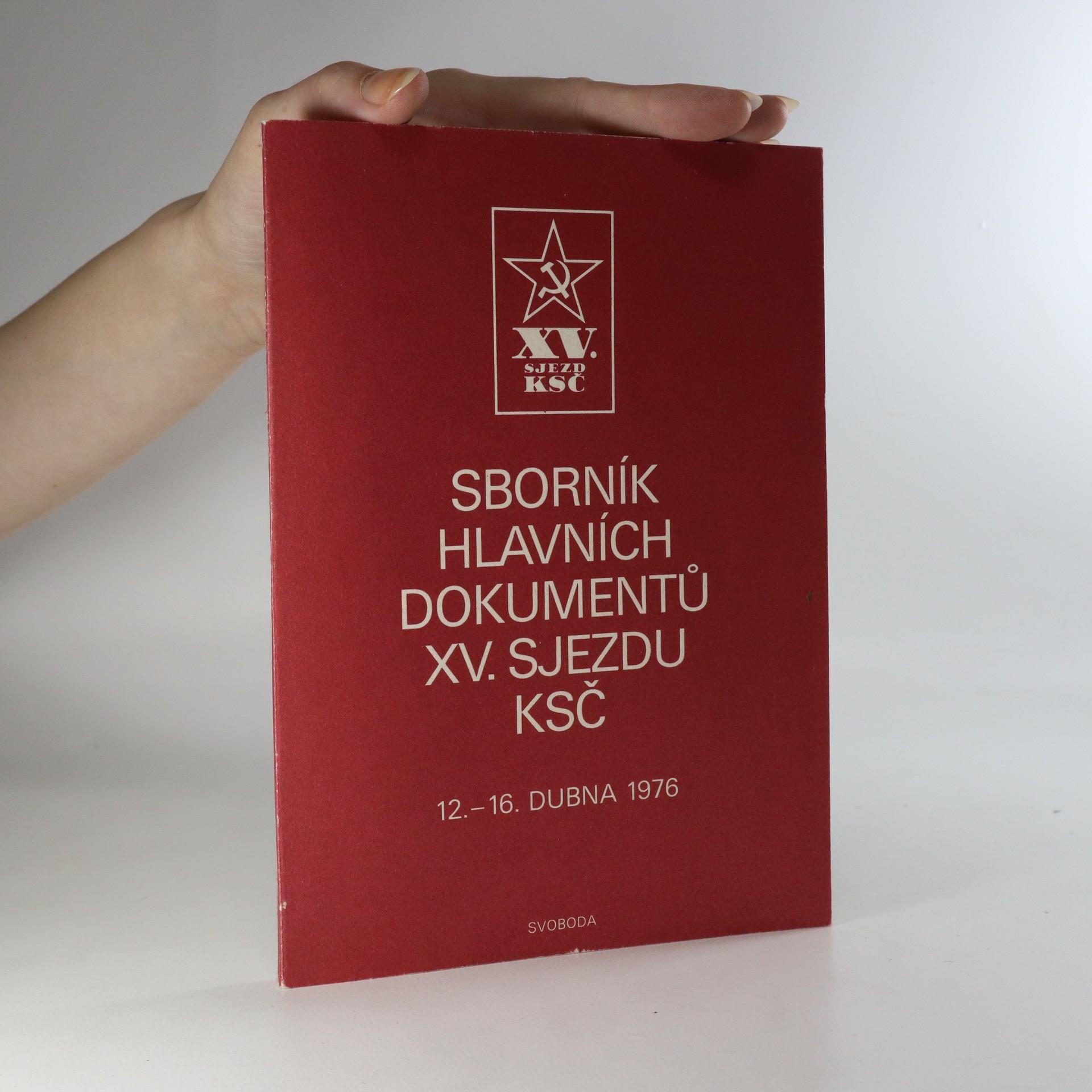 antikvární kniha Sborník hlavních dokumentů XV. sjezdu KSČ 12.-16. dubna 1976, 1976