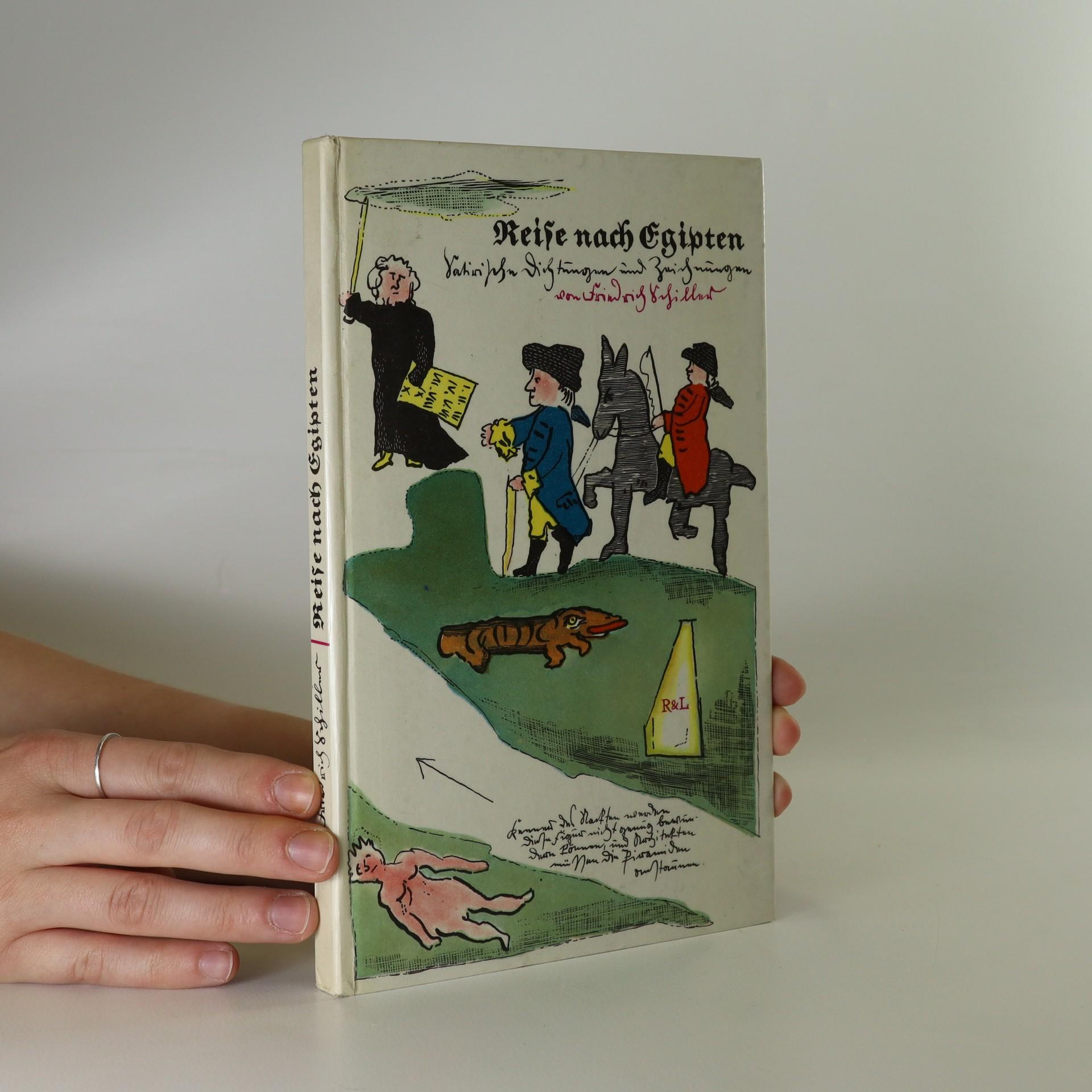 antikvární kniha Reise nach Egipten. Satirische Dichtungen und Zeichnungen von Friedrich Schiller, 1959