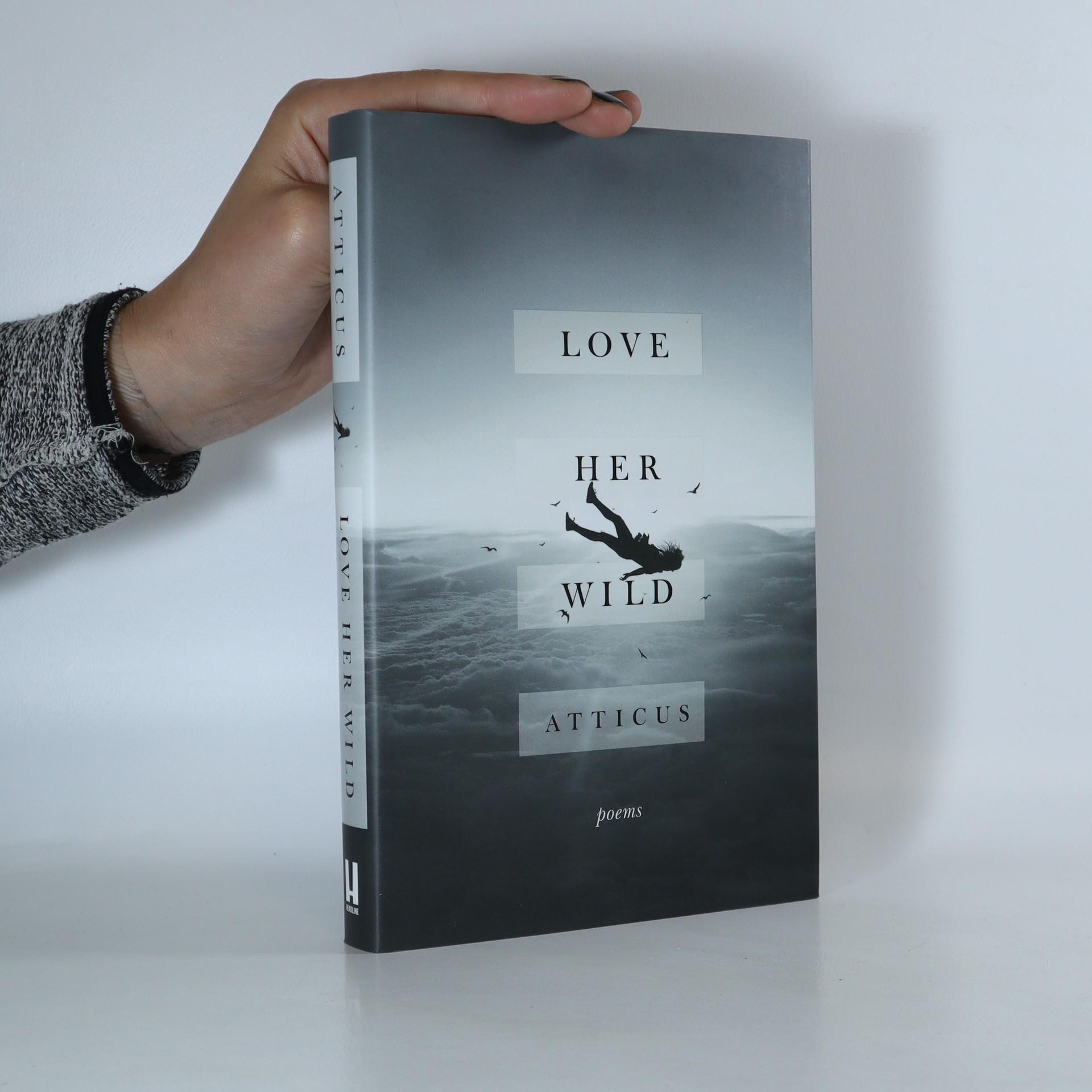 antikvární kniha Love Her Wild. Poems, 2017