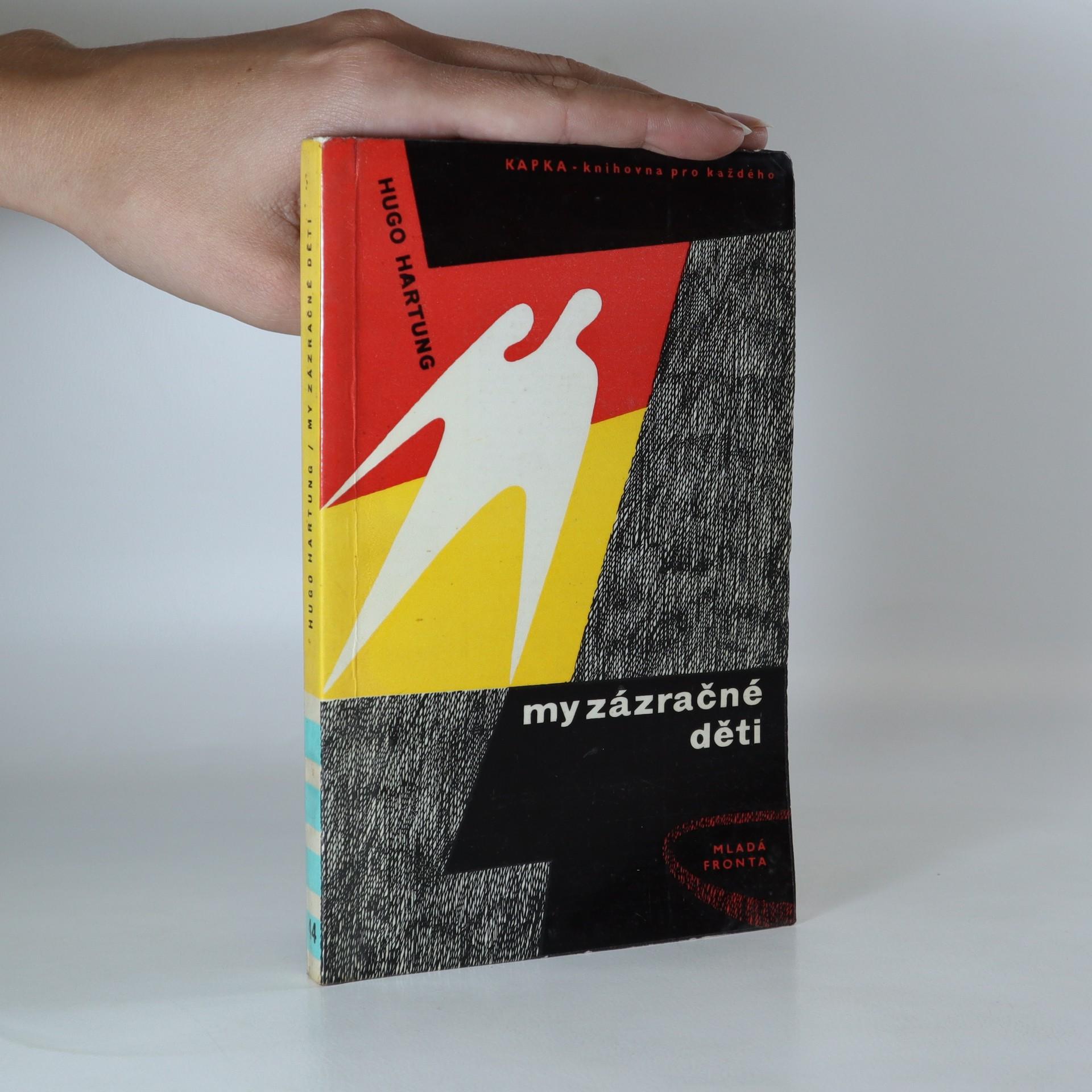 antikvární kniha My zázračné děti. Navzdory všem veselý román našeho života, 1961