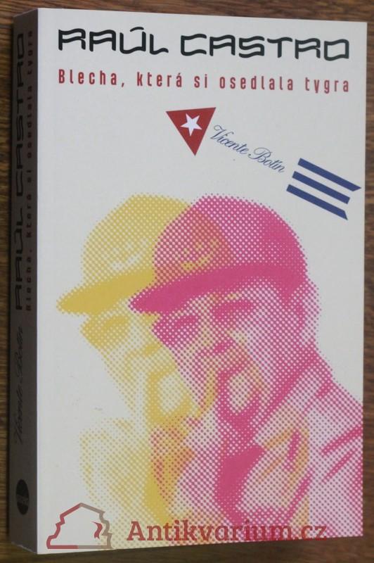 antikvární kniha Raúl Castro : blecha, která si osedlala tygra, 2012