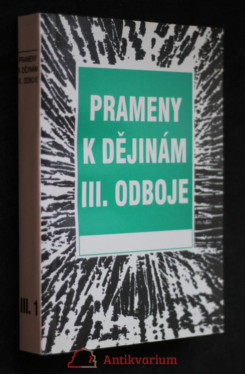 antikvární kniha Prameny k dějinám III. odboje. Sv. III.-1., 1948-1951, neuvedeno