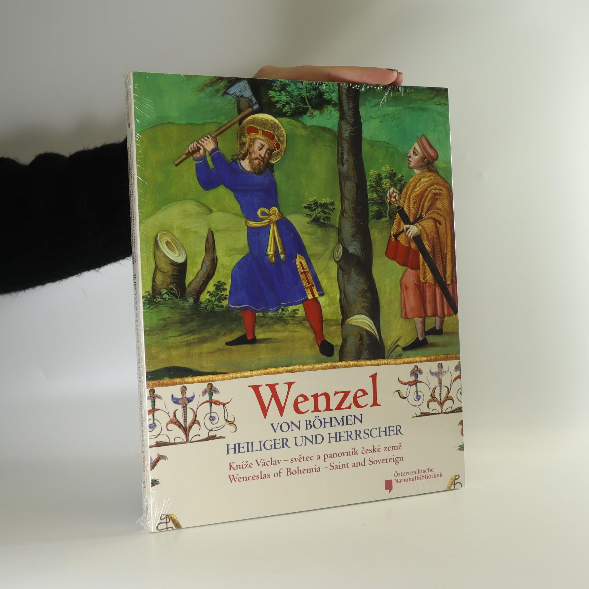 antikvární kniha Wenzel von Bohmen. Heiliger und Herrscher (zabalená kniha), 2009