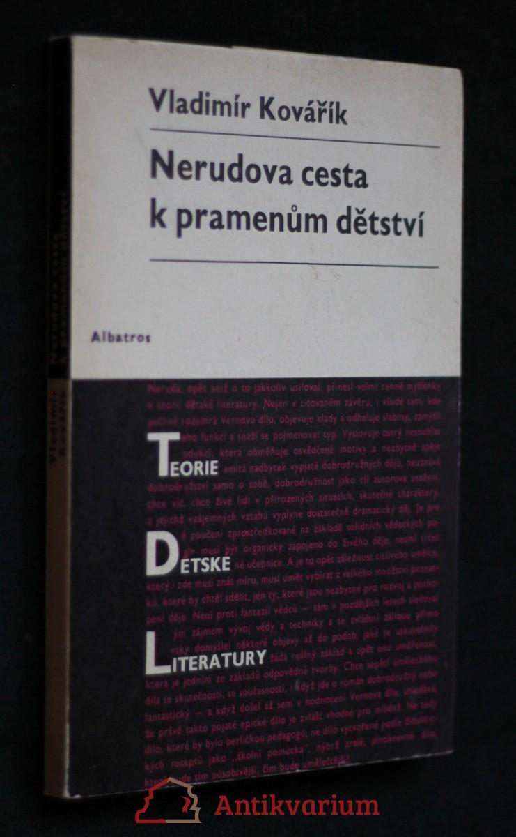 antikvární kniha Nerudova cesta k pramenům dětství : Studie o dítěti a dětství v životě a díle Jana Nerudy, 1971