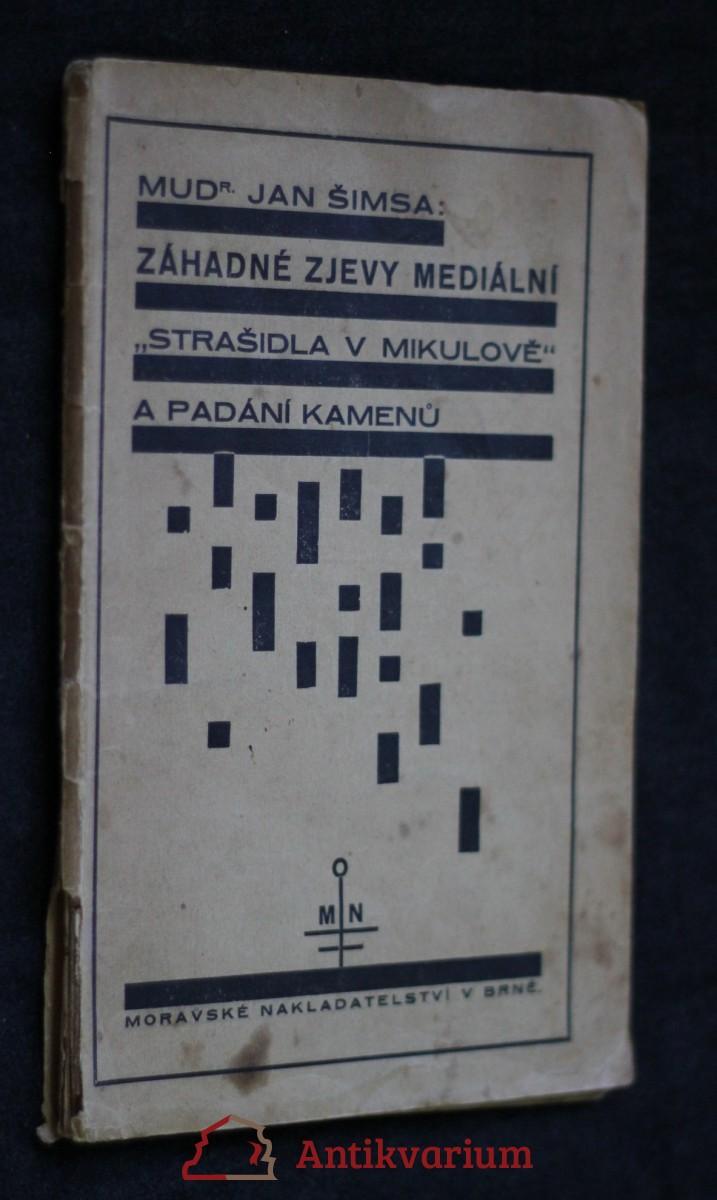 antikvární kniha Záhadné zjevy mediální : Strašidla v Mikulově a padání kamenů, 1928