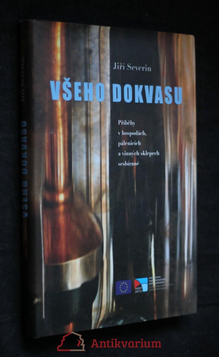antikvární kniha Všeho dokvasu : příběhy v hospodách, pálenicích a vinných sklepech sesbírané, 2010