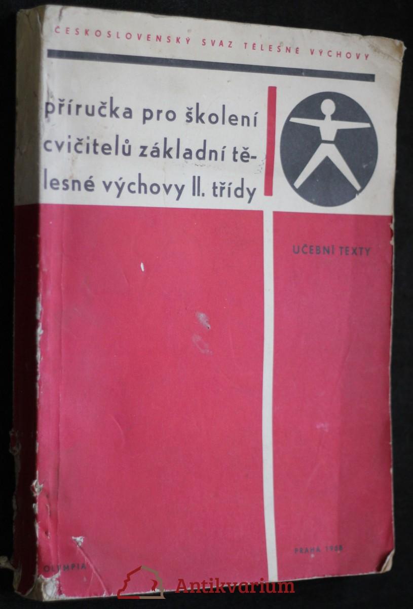 antikvární kniha Příručka pro školení cvičitelů základní tělesné výchovy 2. třídy, 1968