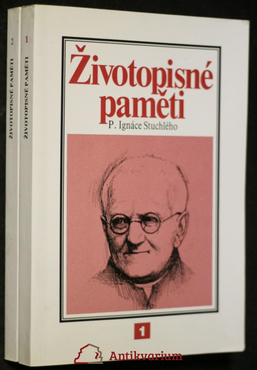 antikvární kniha Životopisné paměti P. Ignáce Stuchlého 2 svazky, neuveden