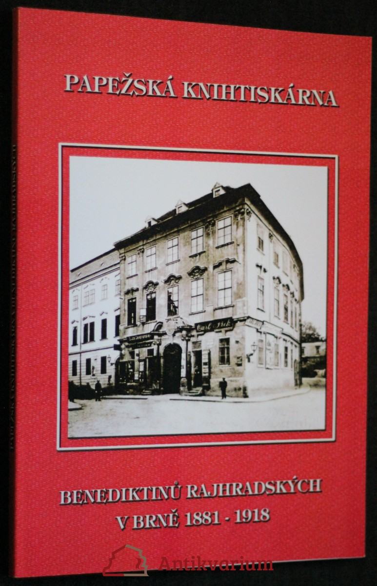 Papežská knihtiskárna benediktinů rajhradských v Brně 1881-1918