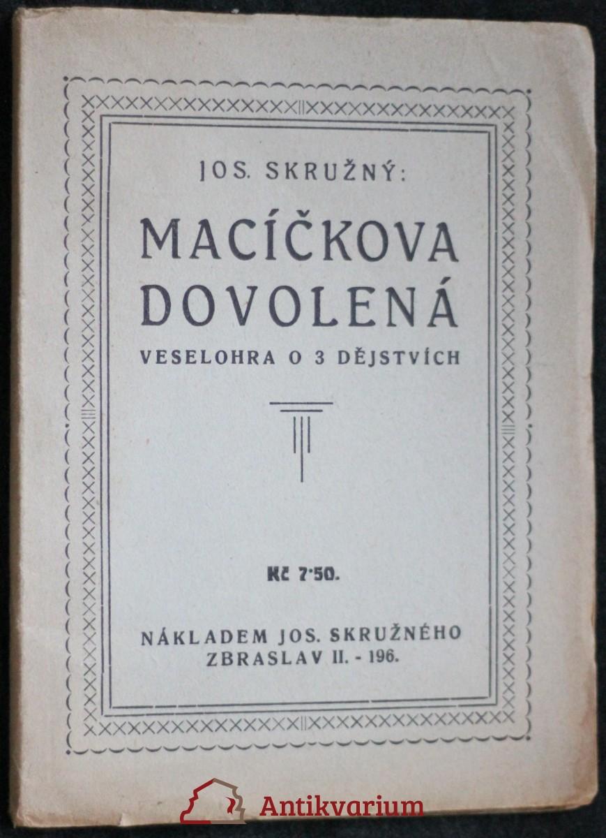 antikvární kniha Macíčkova dovolená : veselohra o 3 děj.,