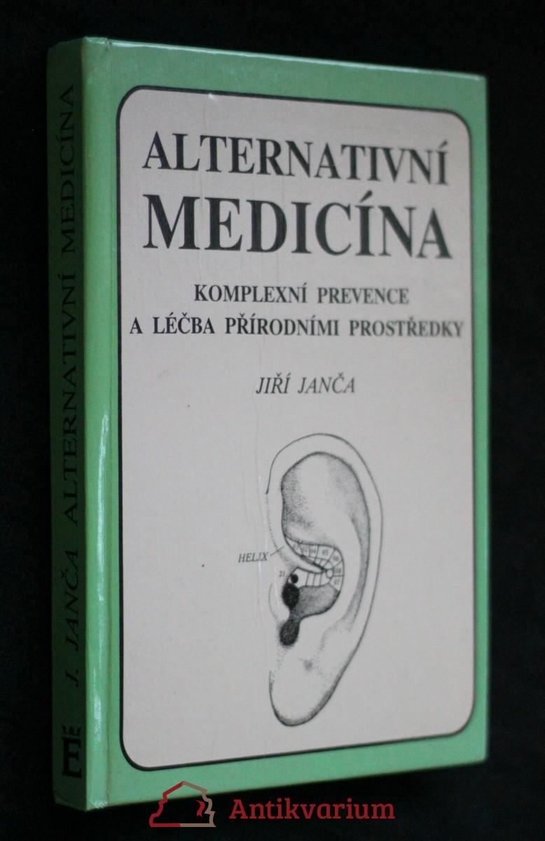 Alternativní medicína : komplexní prevence a léčba přírodními prostředky
