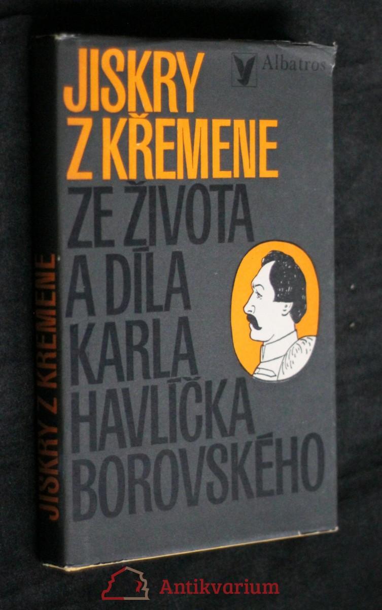 Jiskry z křemene : ze života a díla Karla Havlíčka Borovského