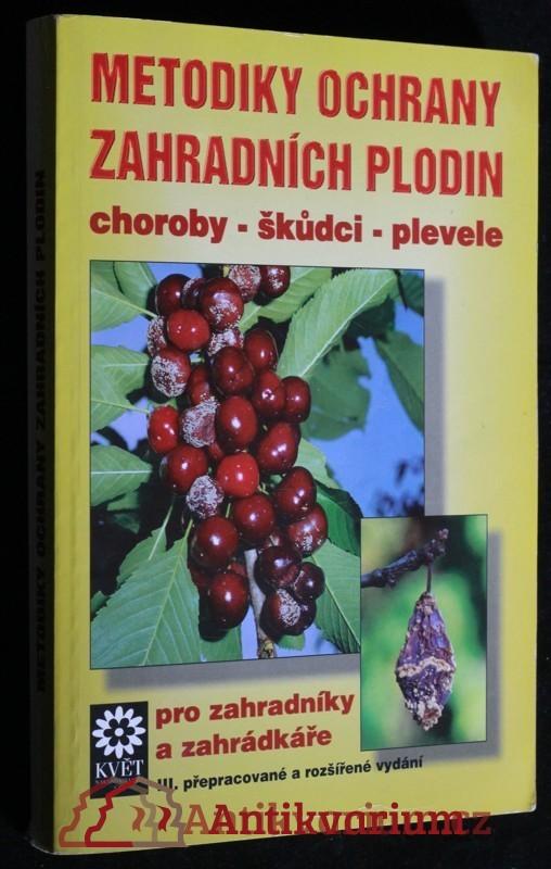 antikvární kniha Metodiky ochrany zahradních plodin pro zahradníky a zahrádkáře, 1998