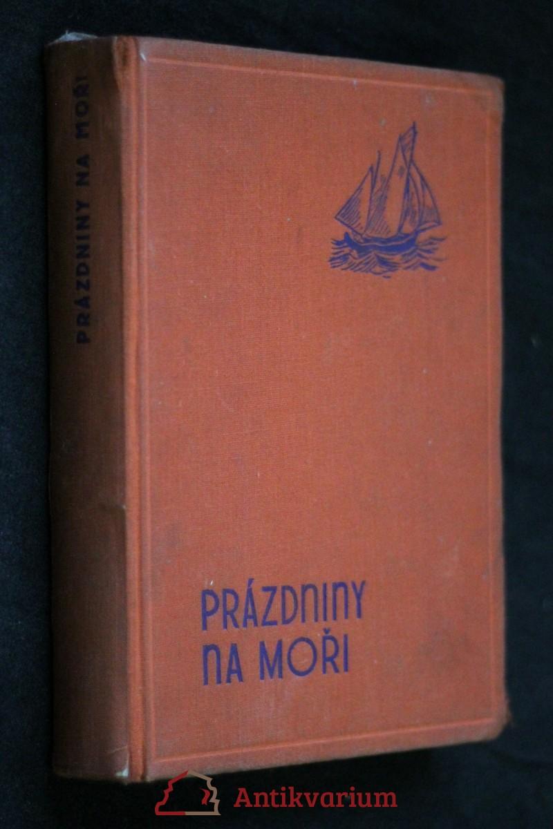 Prázdniny na moři : podivuhodná cesta hrdinů knih: Boj o ostrov a Trosečníků z Vlaštovky za pokladem