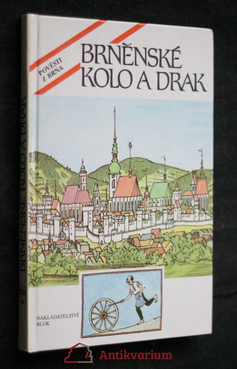 Brněnské kolo a drak : Pověsti z Brna