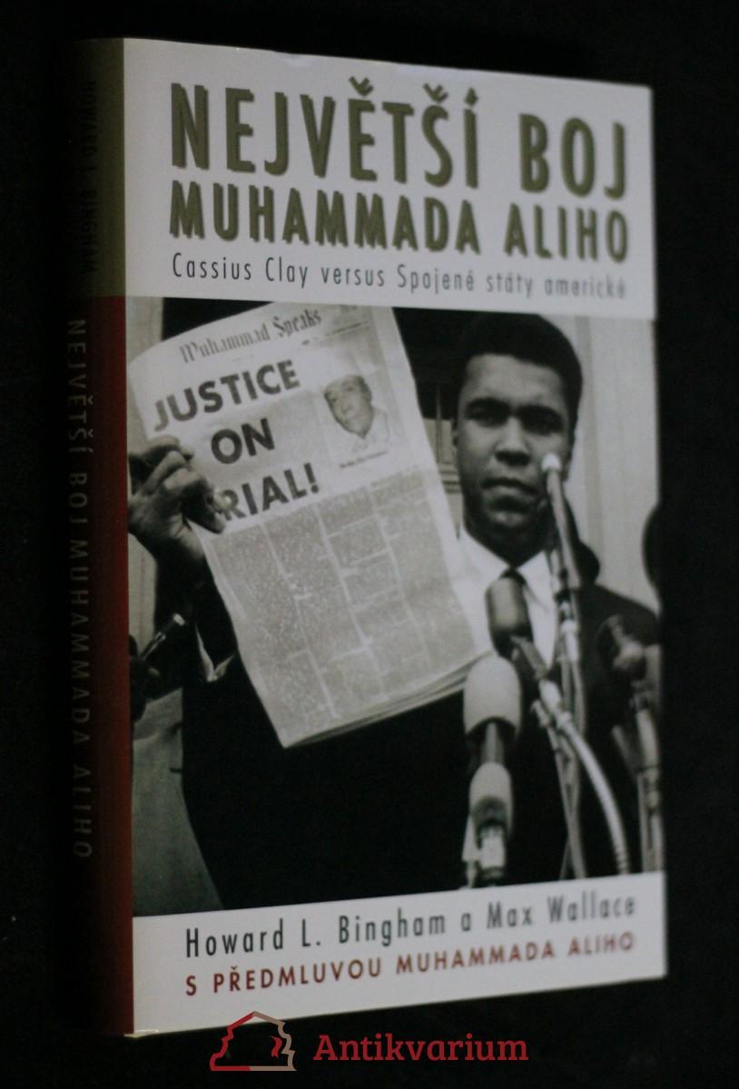 Největší boj Muhammada Aliho : Cassius Clay versus Spojené státy americké