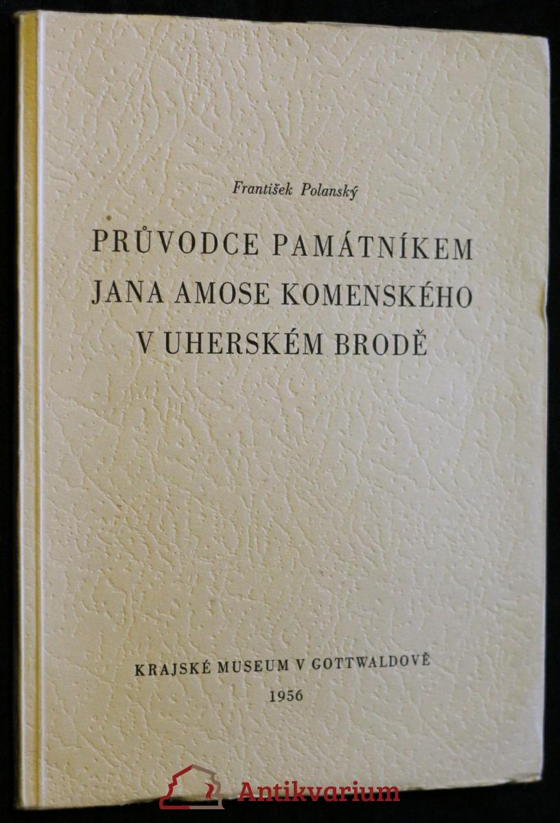 Průvodce Památníkem Jana Amose Komenského v Uherském Brodě