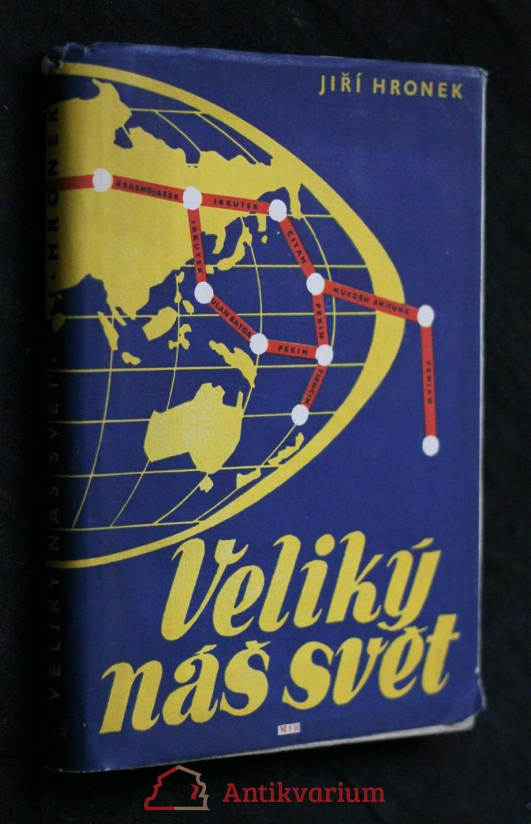 Veliký náš svět : reportáže ze Sovětského svazu, Koreje, Číny a Mongolska