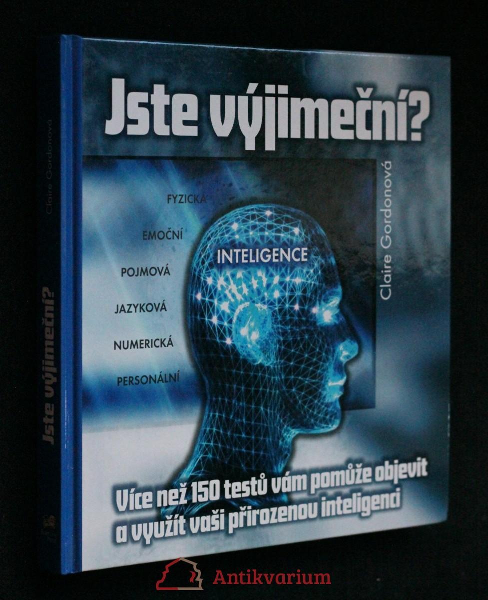 Jste výjimeční? : přes 150 testů, které vám pomohou objevit a rozvinout vaši přirozenou inteligenci