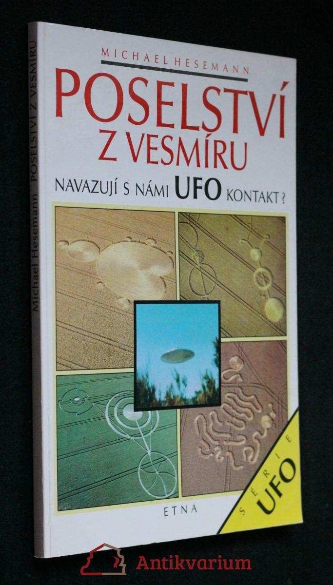 Poselství z vesmíru. Navazují s námi ufo kontakt?