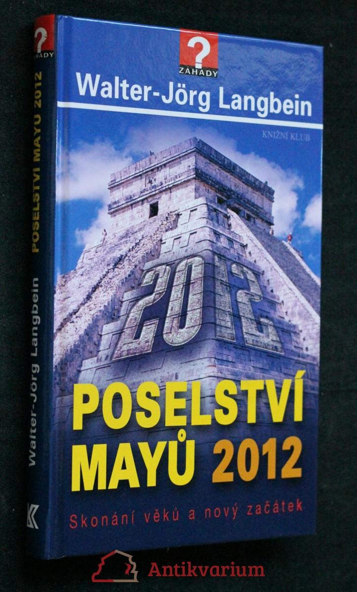 Poselství Mayů 2012 : skonání věků a nový začátek