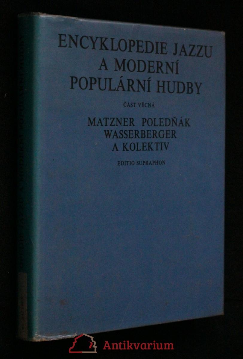 Encyklopedie jazzu a moderní populární hudby. [Díl] I, Část věcná