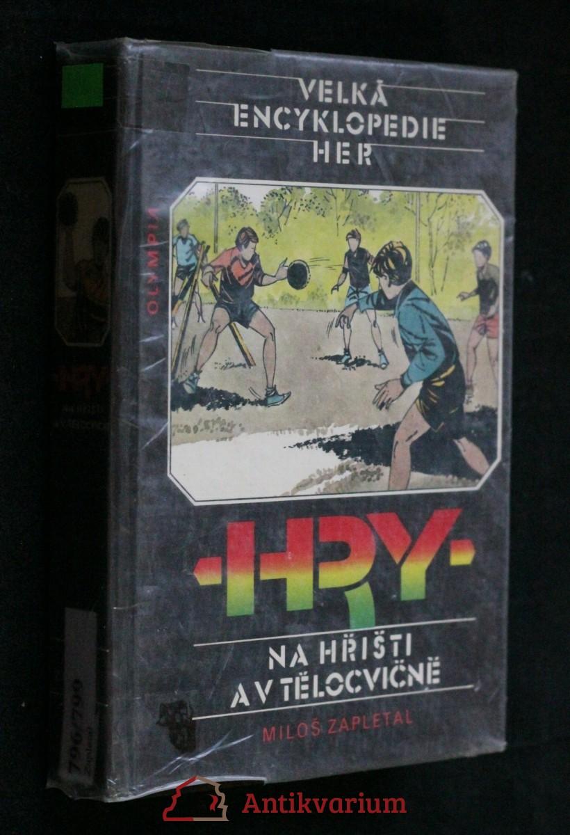 Velká encyklopedie her. III. svazek, Hry na hřišti a v tělocvičně