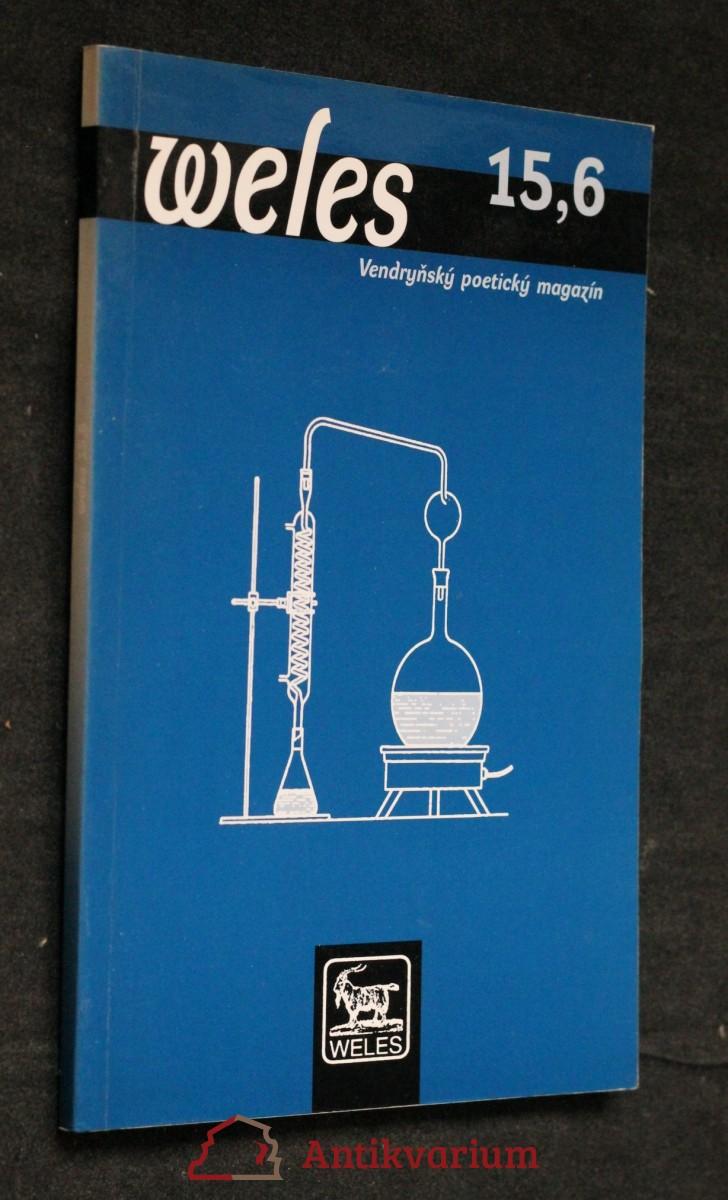 antikvární kniha Weles: Vendryňský poetický magazín, číslo 15,6, neuveden
