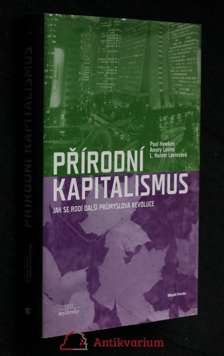 Přírodní kapitalismus : jak se rodí další průmyslová revoluce