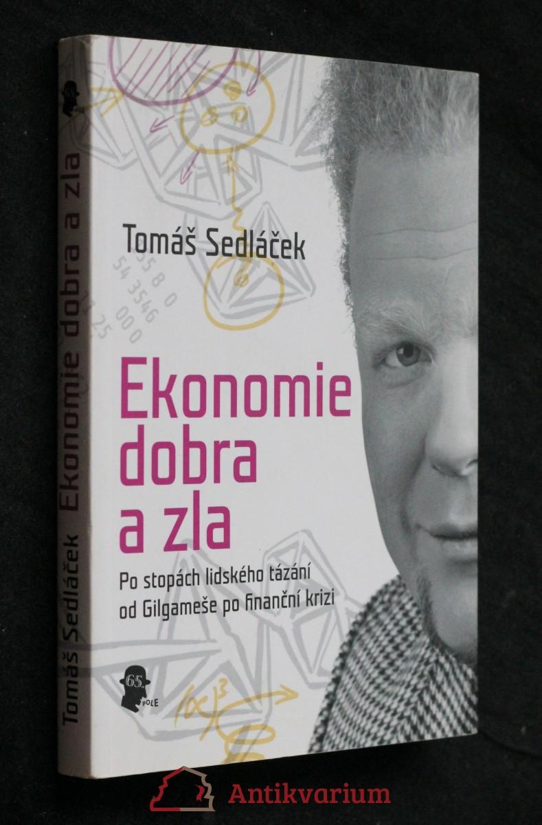 Ekonomie dobra a zla : po stopách lidského tázání od Gilgameše po finanční krizi
