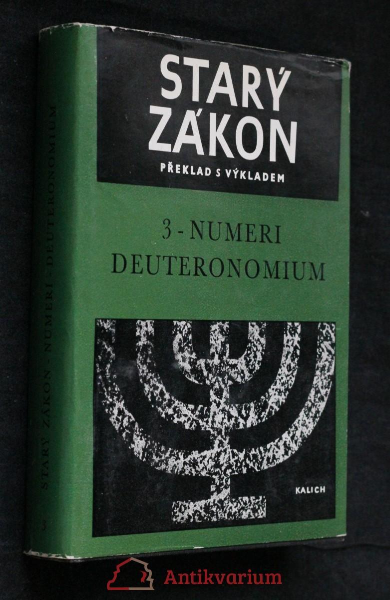 Starý zákon : překlad s výkladem. 3, Čtvrtá a Pátá kniha Mojžíšova = Numeri - Deuteronomium