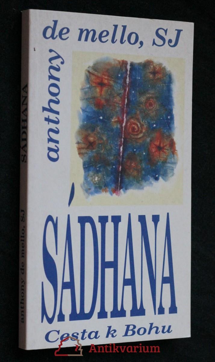Sádhana : cesta k Bohu : křesťanská duchovní cvičení východní formou