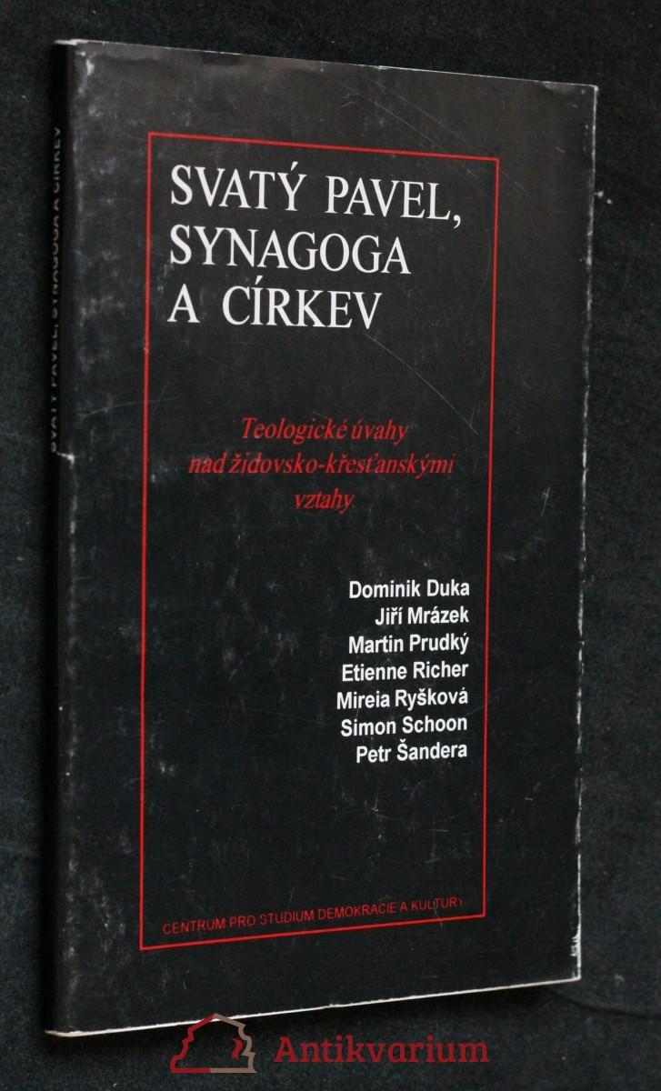 Svatý Pavel, synagoga a církev : teologické úvahy nad židovsko-křesťanskými vztahy