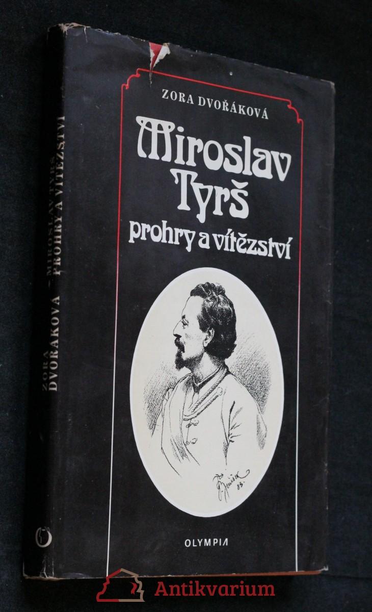 Miroslav Tyrš : prohry a vítězství