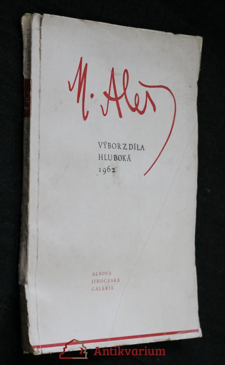 M. Aleš - výbor z díla - Hluboká 1962 : Katalog výstavy