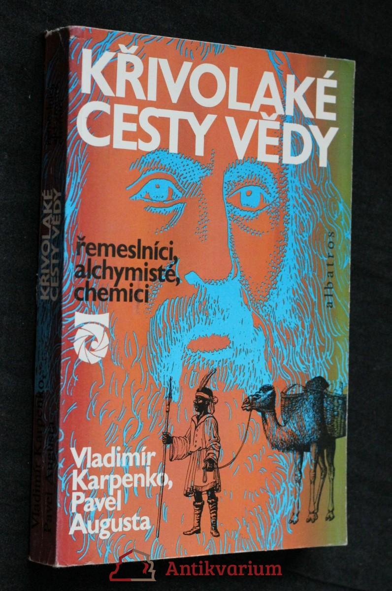 Křivolaké cesty vědy : řemeslníci, alchymisté, chemici : pro čtenáře od 12 let