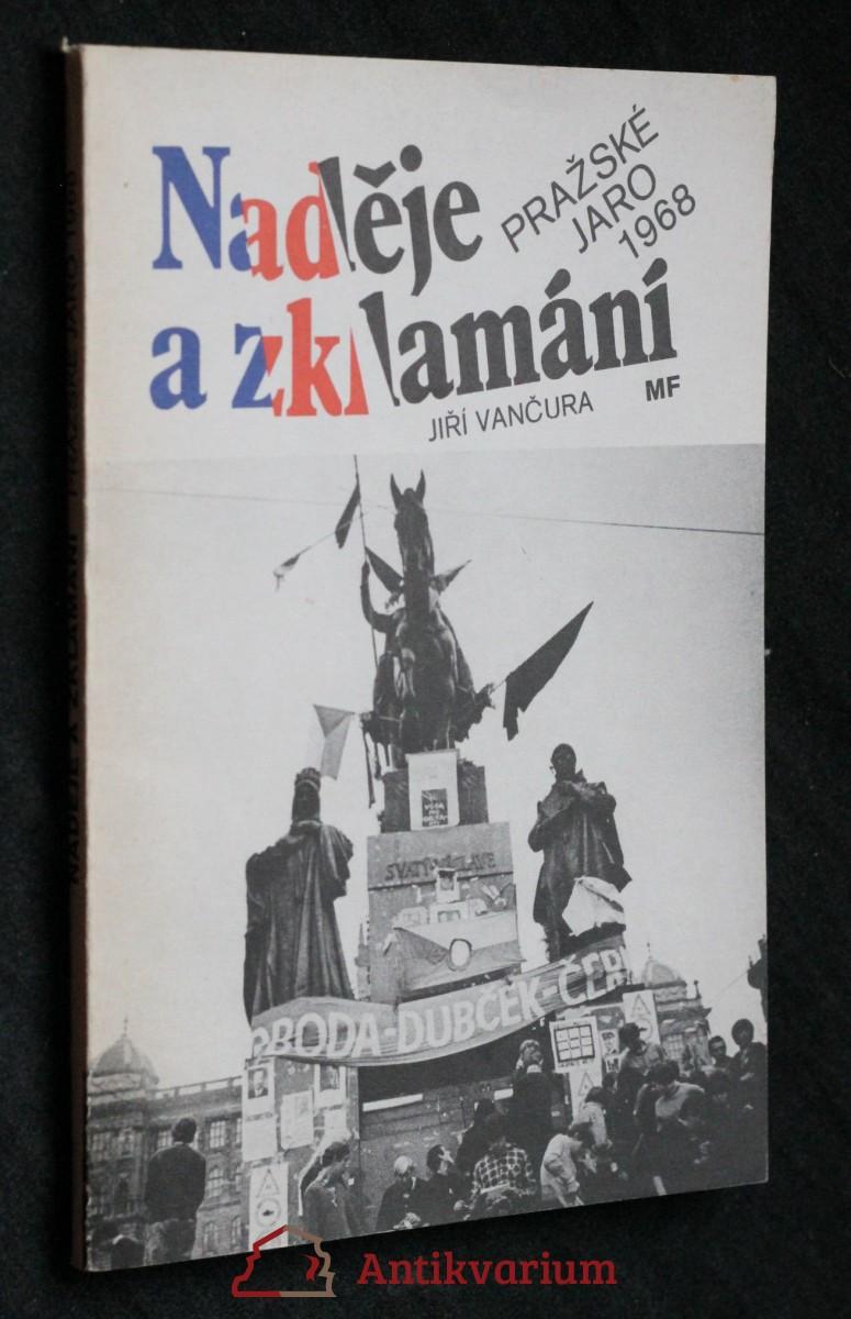 Naděje a zklamání : Pražské jaro 1968